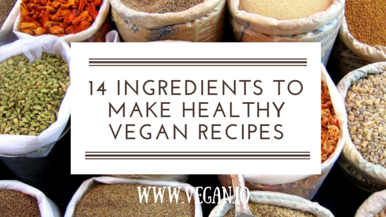 14 Ingredients to Keep in Your Cabinet to Make Healthy Vegan Recipes